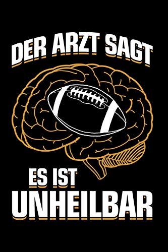 American Football: ...es ist unheilbar: Notizbuch / Notizheft für American Football Footballspieler-in Footballer A5 (6x9in) liniert mit Linien