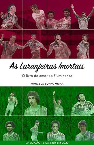 As Laranjeiras Imortais: O livro do amor ao Fluminense