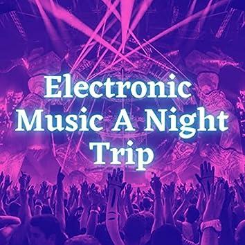 Electronic Music A Night Trip