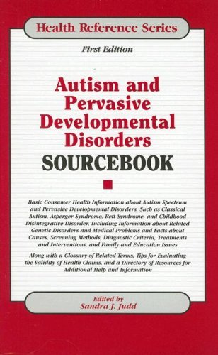 Autism and Pervasive Developmental Disorders Sourcebook (Health Reference Series) by Sandra J. Judd (2007-07-01)