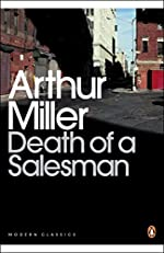 Death of a Salesman - Certain Private Conversations in Two Acts and a Requiem d'Arthur Miller