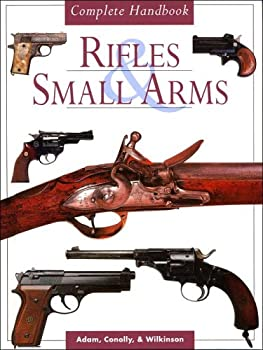Complete Handbook of Rifles and Small Arms 0760762317 Book Cover