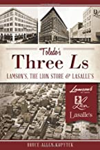 Toledo's Three Ls:: Lamson's, Lion Store and Lasalle's