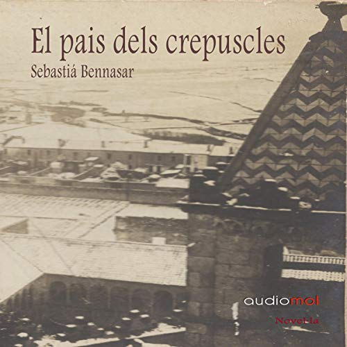 El pais dels crepuscles [The Country of Twilight] (Audiolibro en catalán) audiobook cover art