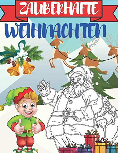 Zauberhafte Weihnachten: Malbuch für Erwachsene Weihnachten im Winterzauber, Malbuch zur Entspannung, Entspannung für Erwachsene, Winter Malbuch Erwachsene