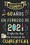 Cumplí 60 Años En Febrero De 2021: El Año En Que Me Pusieron En Cuarentena   Regalo de cumpleaños de 60 años para hombres y mujeres, 60 años cumpleaños ... rayadas), cumpleaños confinamiento