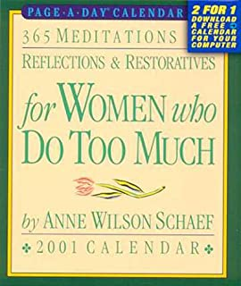 365 Meditations, Reflections & Restoratives for Women Who Do Too Much: 2001 Calendar