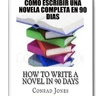 Cómo Escribir una Novela Completa en 90 Días audiobook cover art