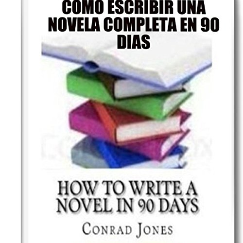 Cómo Escribir una Novela Completa en 90 Días  By  cover art