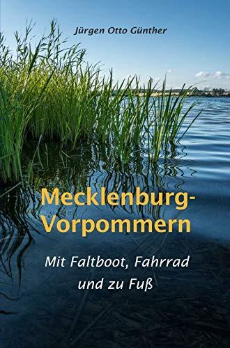 Mecklenburg-Vorpommern. Mit Faltboot, Fahrrad und zu Fuß