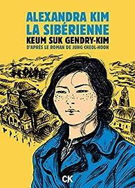 Alexandra Kim, la sibérienne par Keum Suk Gendry-kim