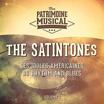 Les idoles américaines du rhythm and blues : The Satintones, Vol. 1