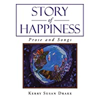 Story of Happiness: Prose and Songs