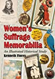 Womens Suffrage Memorabilia: An Illustrated Historical Study