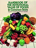 Handbook of the Nutritional Value of Foods in Common Units