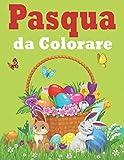 Pasqua Da Colorare: Libro da Colorare Bambini - Pasqua Libri Bambini - Pasqua Regali Bambini - Libri da Colorare e Dipingere