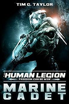 Marine Cadet (The Human Legion Book 1) by [Tim C. Taylor]