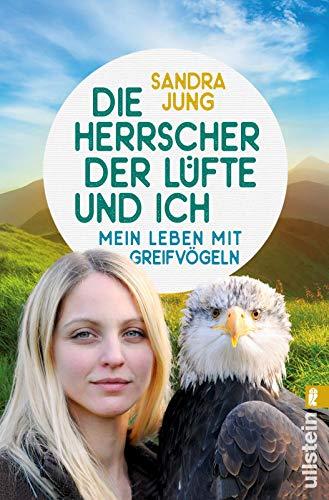 Buchseite und Rezensionen zu 'Die Herrscher der Lüfte und ich: Mein Leben mit Greifvögeln' von Sandra Jung