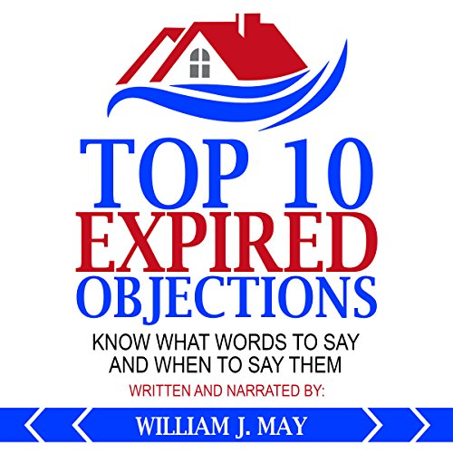 Top 10 Expired Objections: Know What Words to Say and When to Say Them audiobook cover art