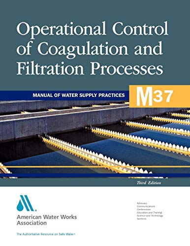 Operational Control of Coagulation and Filtration Processes (M37): AWWA Manual of Practice