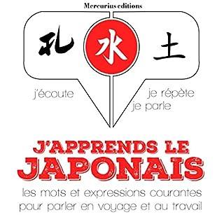 J'apprends le japonais     J'écoute. Je répète. Je parle.              De :                                                                                                                                 J. M. Gardner                               Lu par :                                                                                                                                 Florence A.,                                                                                        Kana T.                      Durée : 3 h et 54 min     1 notation     Global 1,0