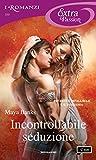 Incontrollabile seduzione (I Romanzi Extra Passion) (The Montgomerys and Armstrongs Vol. 1)