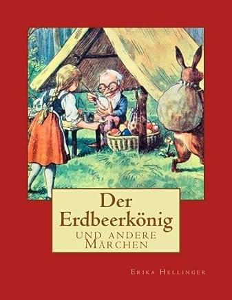 Der Erdbeerkönig: Und Andere Märchen