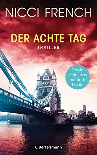 Der achte Tag: Thriller - Frieda Klein: das fesselnde Finale (Psychologin Frieda...