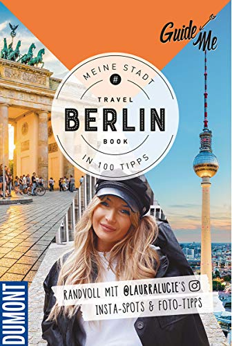 GuideMe Travelbook Berlin: Instagram-Spots & Must-See-Sights inkl. Foto-Tipps von @laurrralucie (Dumont GuideMe)