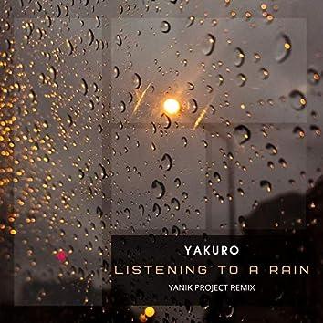 Listening to a Rain (Yanik Project Remix)