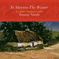 To Shorten the Winter by Tommy Sands (2001-05-03)