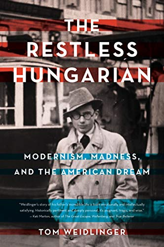 Compare Textbook Prices for The Restless Hungarian: Modernism, Madness, and The American Dream  ISBN 9781943006960 by Weidlinger, Tom