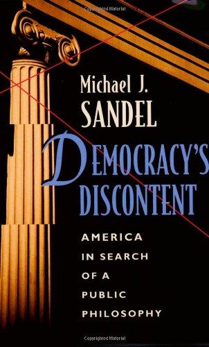 Democracy's Discontent: America in Search of a Public...
