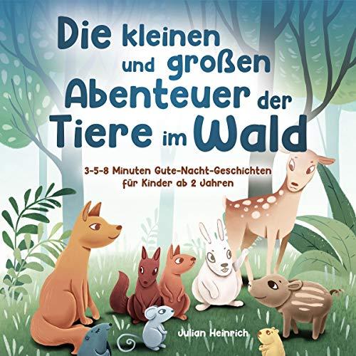Die Kleinen und Großen Abenteuer der Tiere im Wald Titelbild