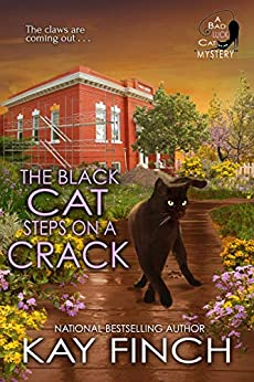 The Black Cat Steps on a Crack (A Bad Luck Cat Mystery Book 4) by [Kay Finch]