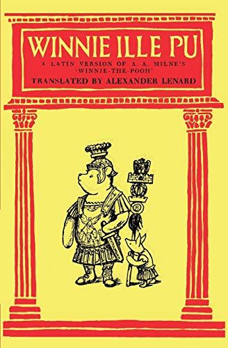 Winnie Ille Pu A Latin Translation of A. A. Milne's 'Winnie-the-Pooh'