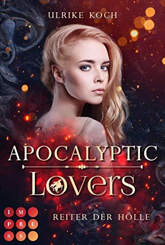 Apocalyptic Lovers. Reiter der Hölle: Höllisch gute Urban-Fantasy