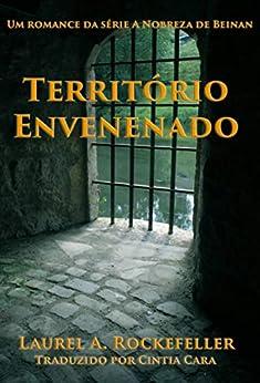 Território Envenenado (Portuguese Edition) by [Laurel A. Rockefeller, Cintia Cara]