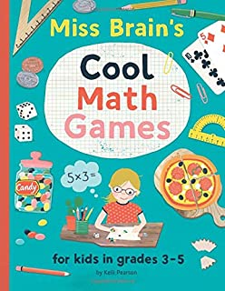 Miss Brain's Cool Math Games: for kids in grades 3-5