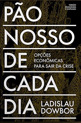 Pão Nosso de Cada dia: Opções Econômicas Para Sair da Crise