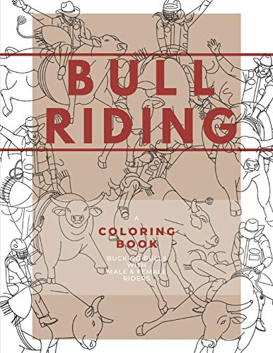 Bull Riding: A Coloring Book - Bucking Bulls with Male & Female Riders: Rodeo Sports Book for Adults and Children