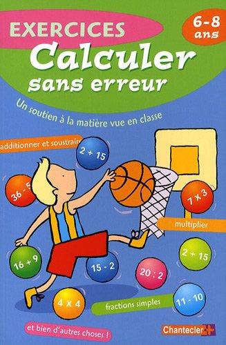 Exercices calculer sans erreur : 6-8 ans