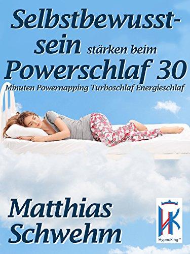 Selbstbewusstsein stärken beim Powerschlaf 30 Minuten Powernapping Turboschlaf Energieschlaf