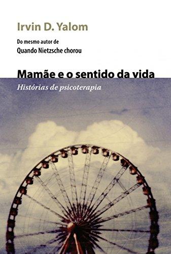 Mamãe e o sentido da vida: Histórias de psicoterapia
