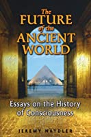 The Future of the Ancient World