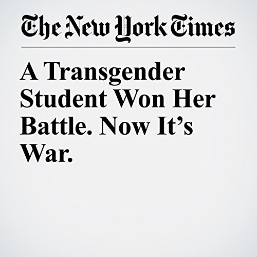 A Transgender Student Won Her Battle. Now It's War. audiobook cover art