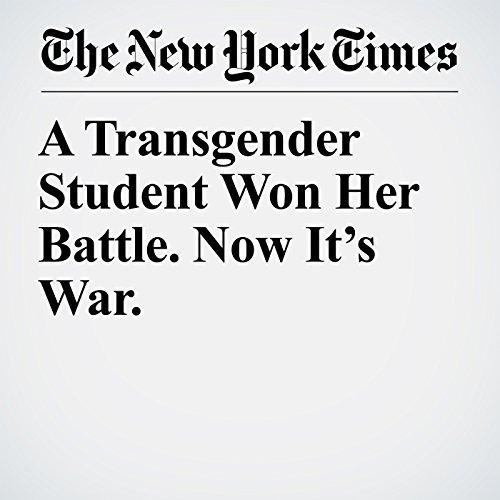 A Transgender Student Won Her Battle. Now It's War. copertina