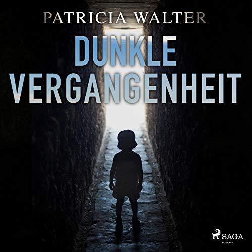Dunkle Vergangenheit                   Autor:                                                                                                                                 Patricia Walter                               Sprecher:                                                                                                                                 Margit Sander                      Spieldauer: 8 Std. und 51 Min.     Noch nicht bewertet     Gesamt 0,0