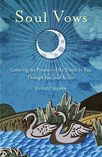 Soul Vows: Gathering The Presence Of The Divine In You, Through You, And As You (Spiritual Affirmations, For Fans Of Writi...