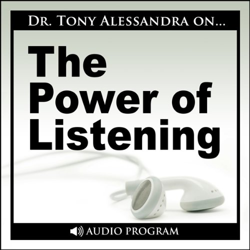 The Power of Listening Workshop                   By:                                                                                                                                 Tony Alessandra                               Narrated by:                                                                                                                                 Tony Alessandra                      Length: 42 mins     Not rated yet     Overall 0.0